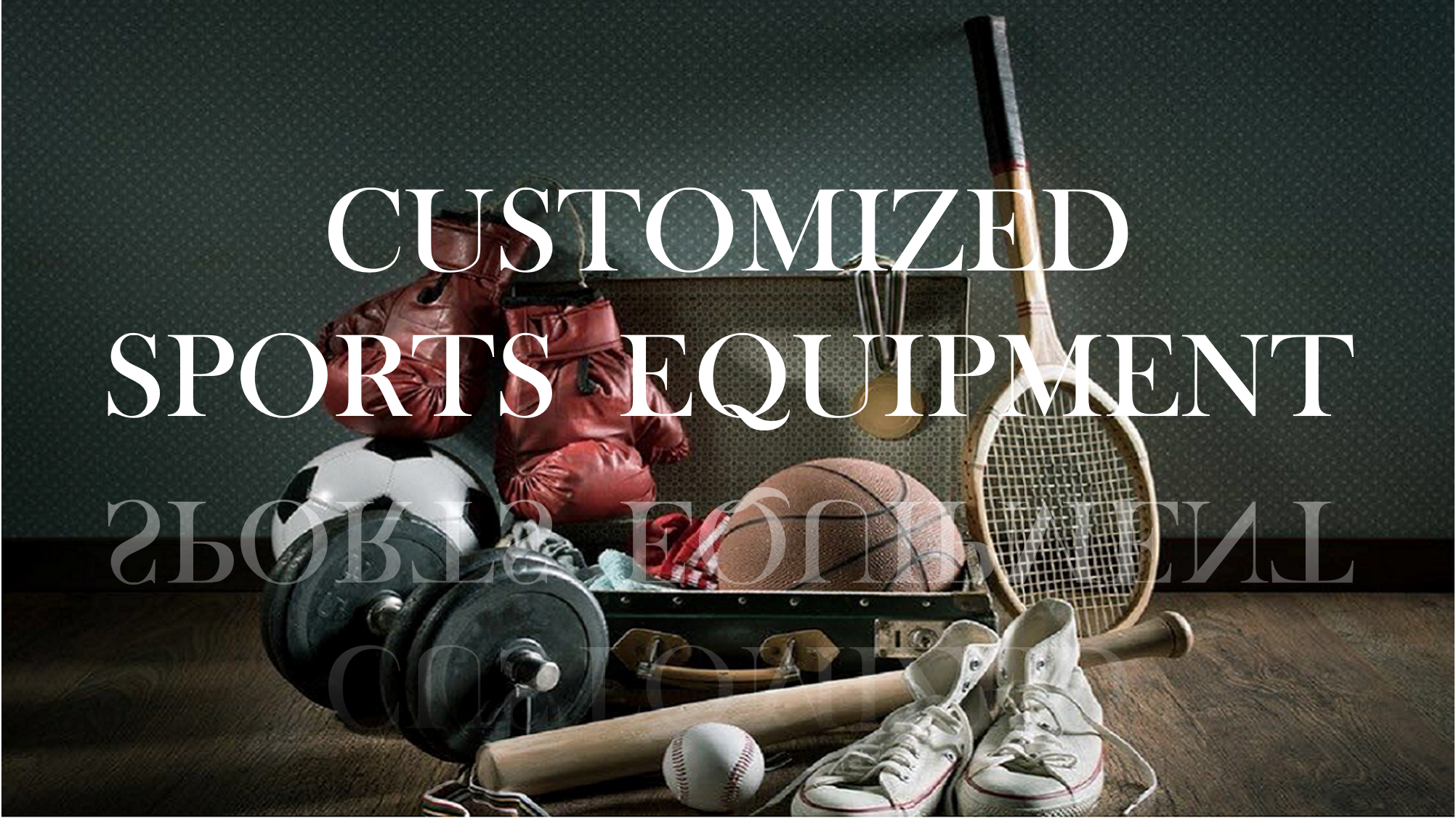 Customized Equipment